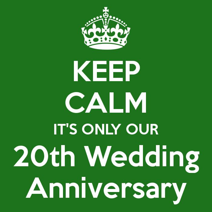 Keep Calm It S Only Our 20th Wedding Anniversary And Carry On Image