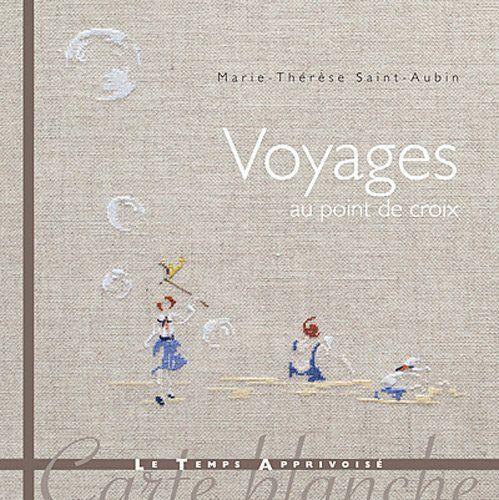 Voyages Marie-Therese Saint-Aubin книга рукоделие вышивка