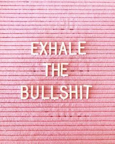 Love Note // Exhale the bullshit - Brittney Carmichael