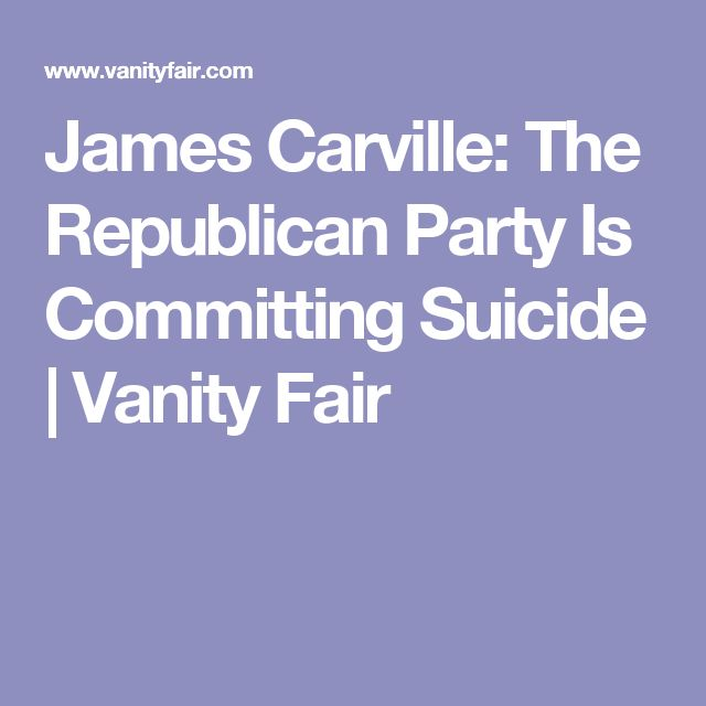 James Carville: The Republican Party Is Committing Suicide   Vanity Fair