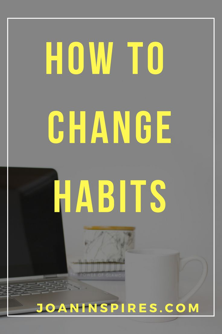 Change habits,overcome bad habits, Get good habits,Adopt new habits, Meet your goals,achieve success, become happier, personal development, inspiration