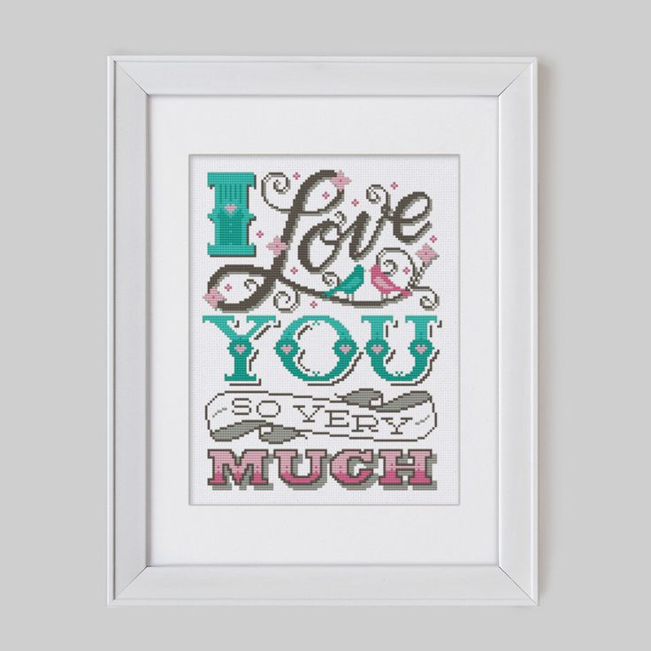 I Love You So Very Much - Cross Stitch Pattern (Digital Format - PDF) by Stitchrovia on Etsy https://www.etsy.com/listing/186504397/i-love-you-so-very-much-cross-stitch