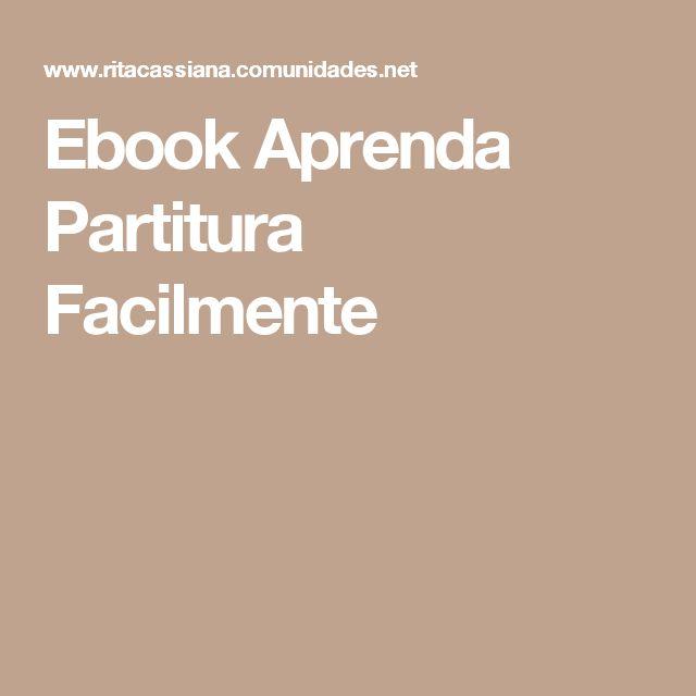 Ebook Aprenda Partitura Facilmente