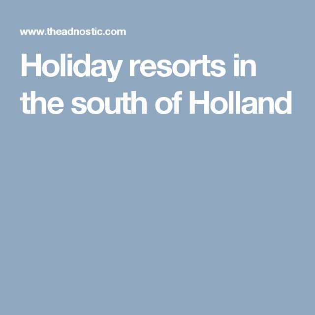 Holiday resorts in the south of Holland