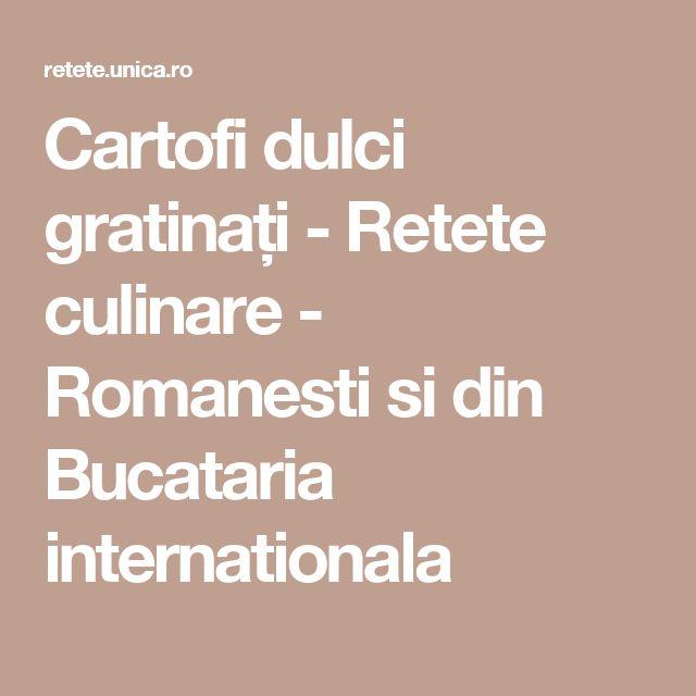 Cartofi dulci gratinați - Retete culinare - Romanesti si din Bucataria internationala