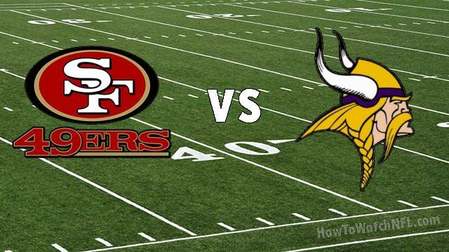 49ers Vs Vikings Live Stream Start Time Tv Channel And Game Preview The San Francisco 49ers Vs Minnesota Vikings Will Be Goi Vikings Live Vikings Fox Sports