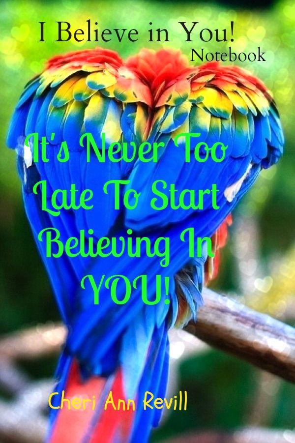 Amazon link: http://www.amazon.com/Believe-You-Inspirational-Happiness-Notebooks/dp/1502836149/ref=sr_1_cc_1?s=aps&ie=UTF8&qid=1418385337&sr=1-1-catcorr&keywords=I+Believe+in+You+Inspirational+notebook&pebp=1418385343154