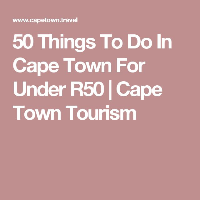 50 Things To Do In Cape Town For Under R50   Cape Town Tourism