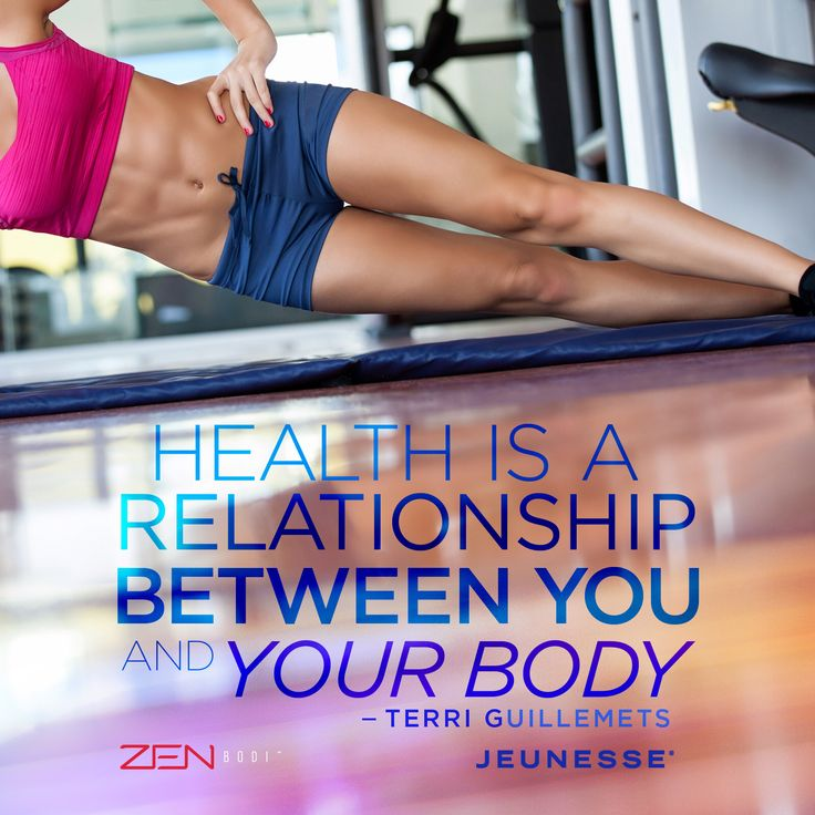 Health is a relationship between you and your body.  -Terri Guillements