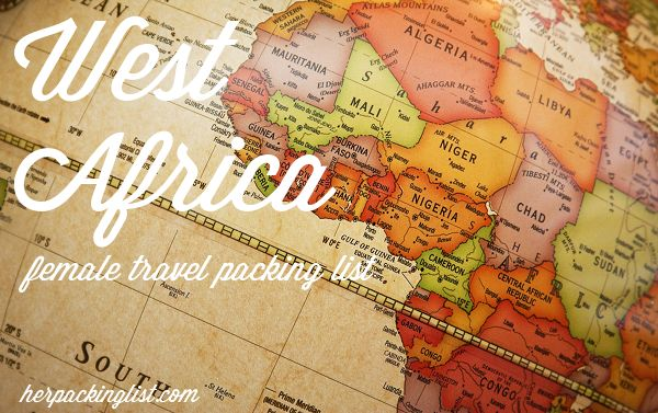 Ultimate Female Travel Packing List for West Africa