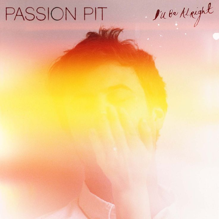 """LISTEN: Passion Pit – """"I'll Be Alright""""Awesome Passionpit, Album Artworks, Listening, Alright, Music Videos, Albumsalbum Covers, Pit Illness, I Ll, Passion Pit"""