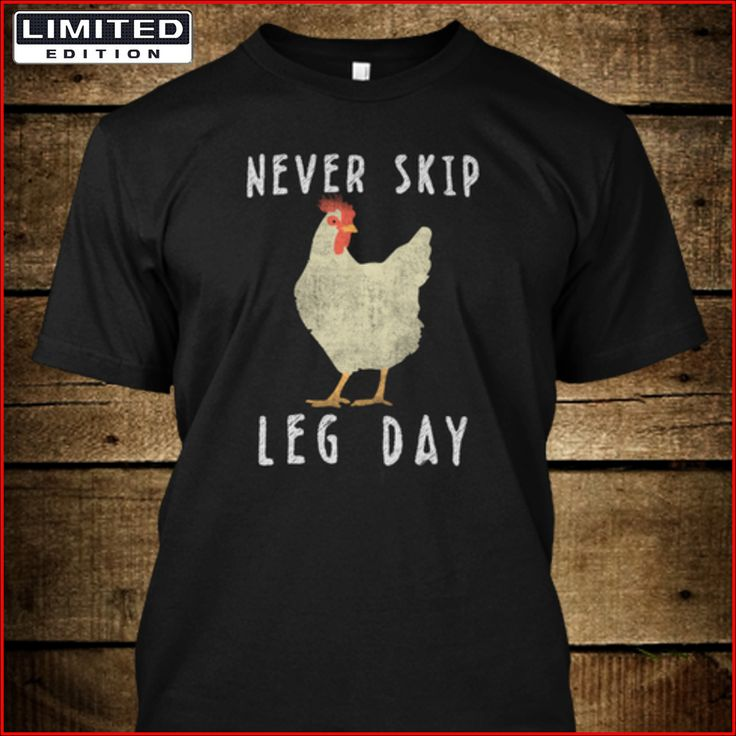 Never Skip Leg Day - Funny Leg day workout, gym humor, fitness t-shirt!