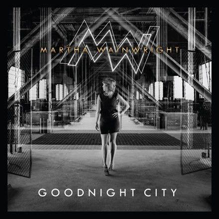 Martha Wainwright - Goodnight City Vinyl LP December 23 2016 Pre-order