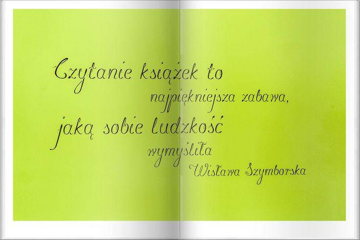 """""""Czytanie książek to najpiękniejsza zabawa, jaką sobie ludzkość wymyśliła"""" Wisława Szymborska"""