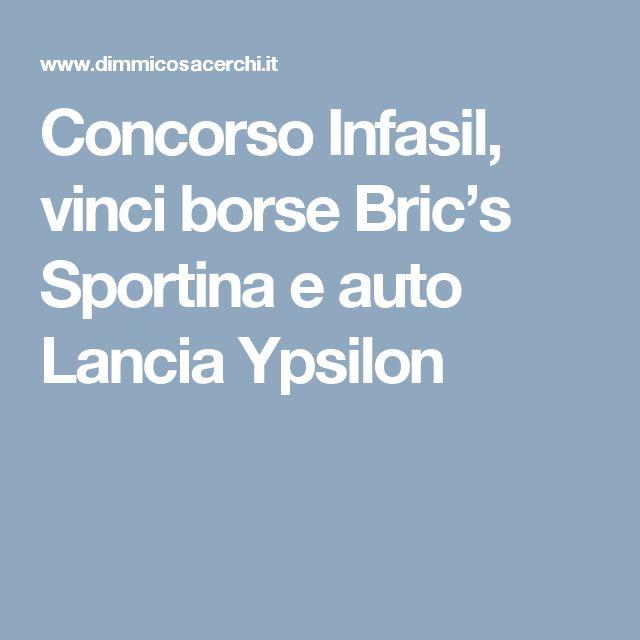 Concorso Infasil, vinci borse Bric's Sportina e auto Lancia Ypsilon