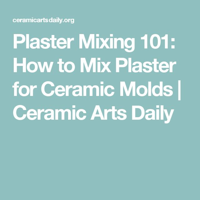 Plaster Mixing 101: How to Mix Plaster for Ceramic Molds | Ceramic Arts Daily