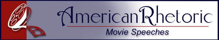 American Rhetoric: Movie Speeches. Where better to learn how to convince others through speech than being inspired by a great movie speech?