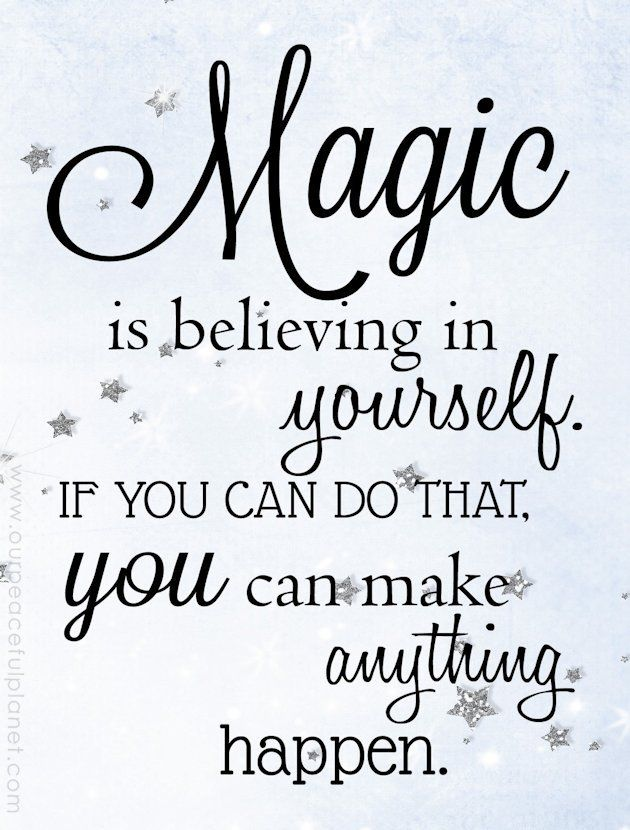 1421 best quotes i love 3 images on pinterest thoughts truths magic is believing in yourself if you can do that you can make anything solutioingenieria Gallery