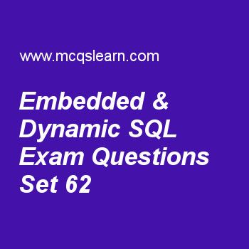 Practice test on embedded & dynamic sql, DBMS quiz 62 online. Practice database management system exam's questions and answers to learn embedded & dynamic sql test with answers. Practice online quiz to test knowledge on embedded and dynamic sql, introduction to disk storage, join dependencies, erm types constraints, secondary storage devices worksheets. Free embedded & dynamic sql test has multiple choice questions as in multiple tuples retrieval, command which is used to fetch queries ...
