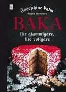 Baka: lite glammigare, lite roligare / Josephine Palm, Stefan Wettainen  #boktips #faktabocker #bakning