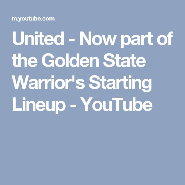 United - Now part of the Golden State Warrior's Starting Lineup - YouTube