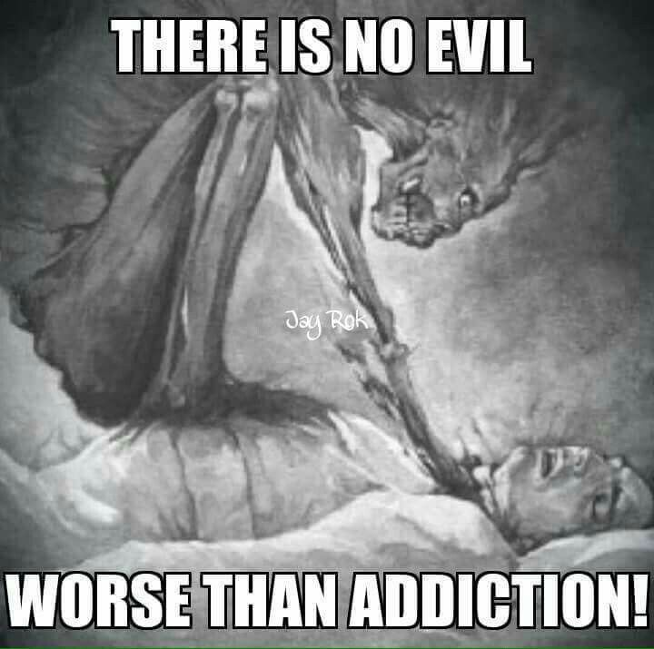 Drug aren't the only addictions either! It can be ANYHING!!