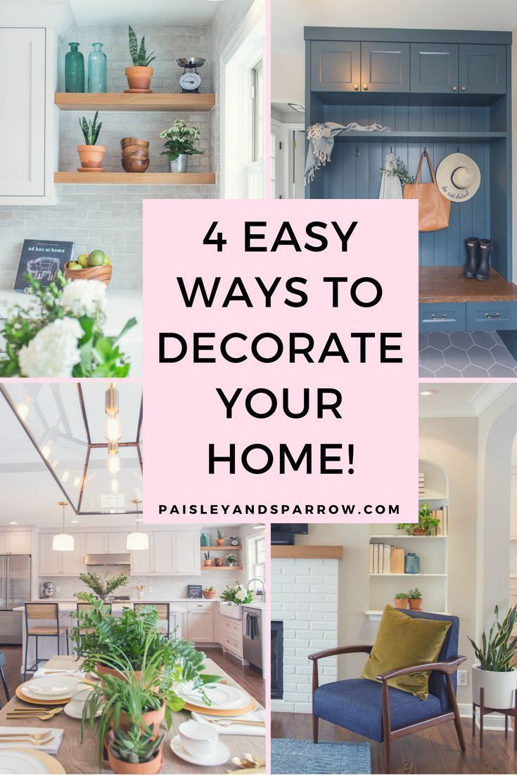 4 Easy Tips To Decorate Your Home Decorating Your Home Decor