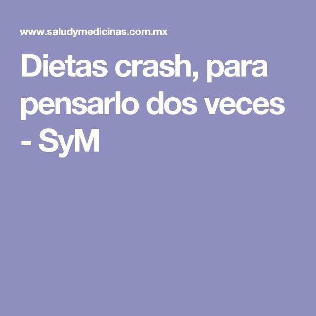 Dietas crash, para pensarlo dos veces - SyM