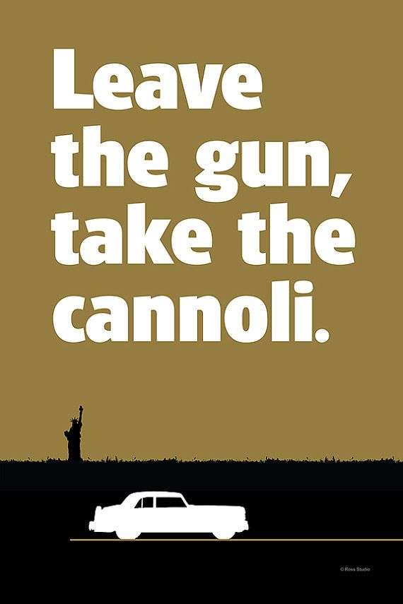 Leave the Gun, Take the Cannoli Movie Quote Instant ...