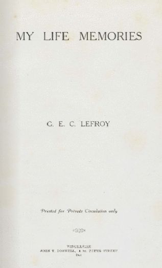 My life memories: Charles Edward Lefroy, 1941.  http://encore.slwa.wa.gov.au/iii/encore/record/C__Rb1449898__S%28O00872%29__Orightresult__U__X3?lang=eng&suite=def