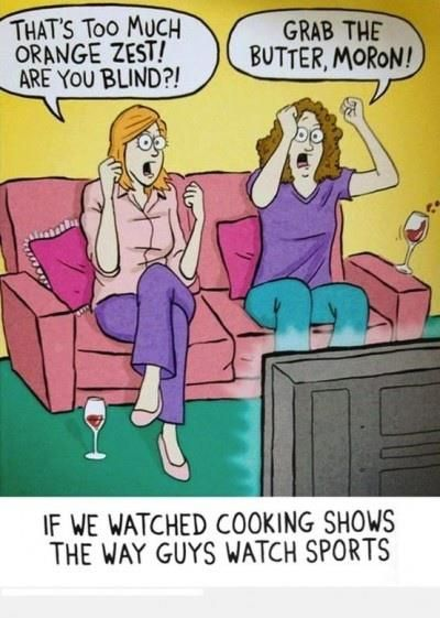 If women watched cooking shows like men watched football