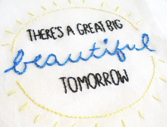 There's a Great Big Beautiful Tomorrow   Free Embroidery PatternDisney Embroidery, Embroidery Patterns, Disney 100, Happy Quotes, Free Embroidery, Crosses Stitches, Wild Olive, Great Big Beautiful Tomorrow, Delight Disney