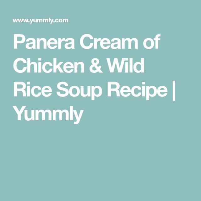 Panera Cream of Chicken & Wild Rice Soup Recipe | Yummly
