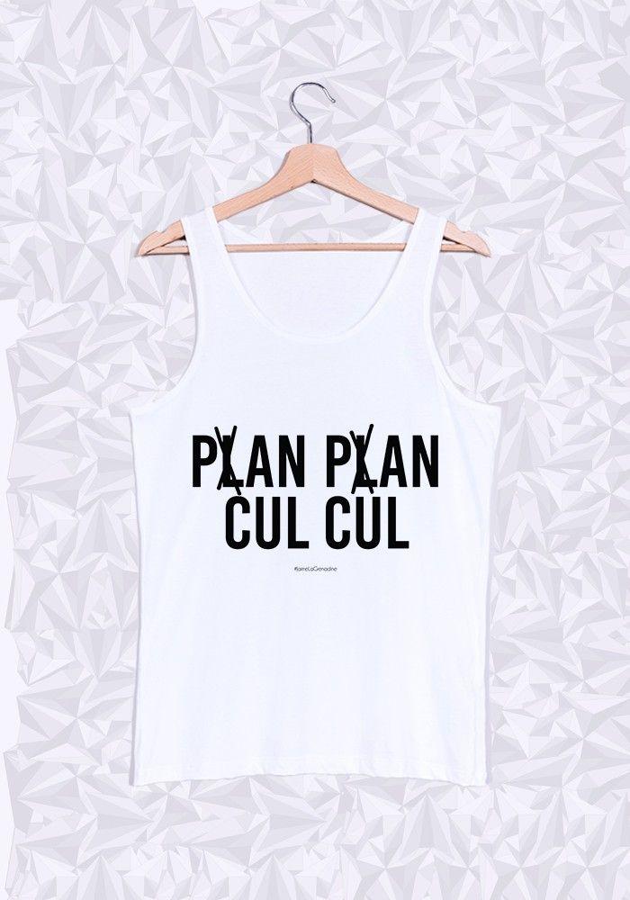 PLAN PLAN CUL CUL - #JaimeLaGrenadine #citation #punchline #debardeur #top #love #amour #panpanculcul #plancul