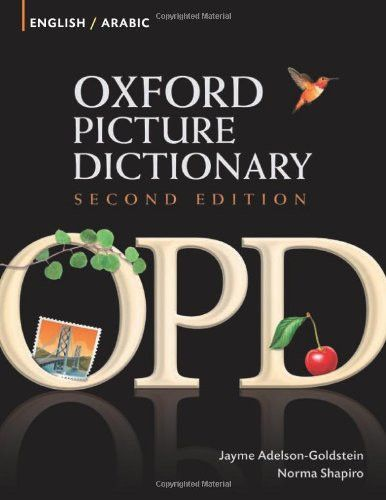 Oxford Picture Dictionary English-Arabic: Bilingual Dictionary for Arabic-speaking teenage and adult students of English (Oxford Picture Dic