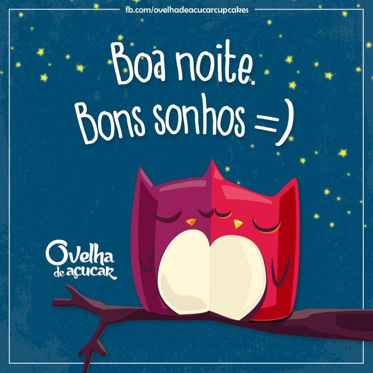 Boa noite. Bons sonhos =)