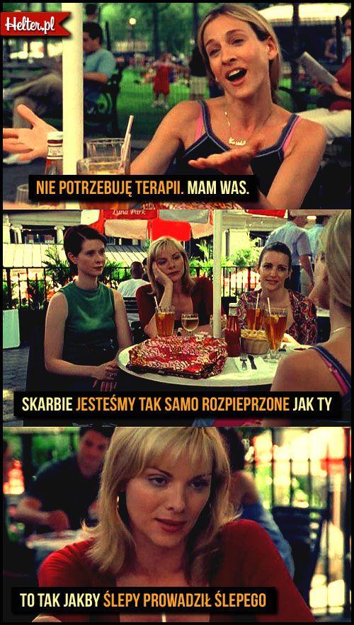 #terapia #cytaty #sekswwielkimmiescie #sexandthecity #satc #carriebradshaw #moda #filmowe #popolsku #helter #filmy #kino