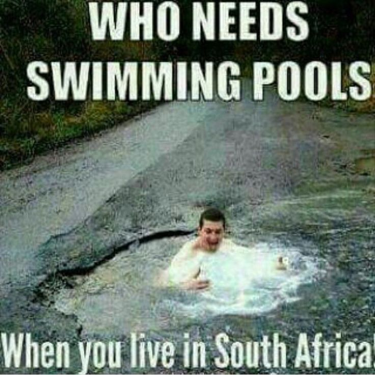 Who needs swimming pools in South Africa? #southafrica #potholes #summertime - Enjoy the Shit South Africans Say! #CapeTown #africa #comedy #humor #braai #afrikaans