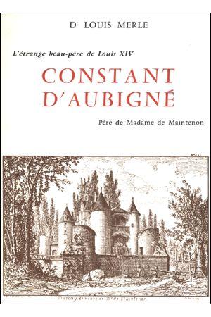 De son 1° mariage, Agrippa d'Aubigné a un fils, Constant, père de Françoise d'Aubigné, la future marquise de Maintenon, et 2 filles, Louise Arthémise de Villette (1584-1663) et Marie de Caumont d'Adde (1586-1624). Son fils Constant lui cause la plus grande déception de sa vie en se convertissant au catholicisme puis en menant une vie de débauche et de malversation; il le déshérite, plongeant du même coup sa belle-fille et ses petits-enfants dans la misère.