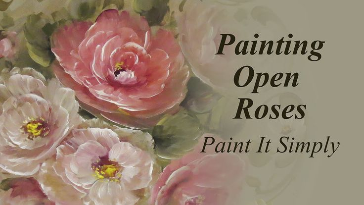 Painting Open Roses- Paint It Simply
