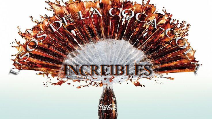 Increibles usos de la Coca-Cola