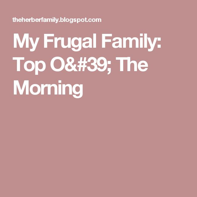 My Frugal Family: Top O' The Morning