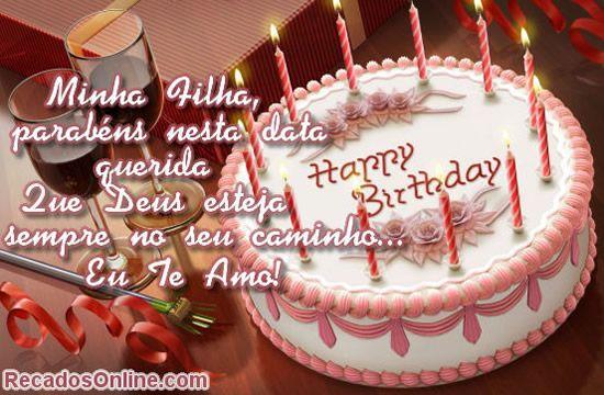Feliz Aniversário Filha Querida: Minha Filha, Parabéns Nesta Data Querida. Que Deus Esteja