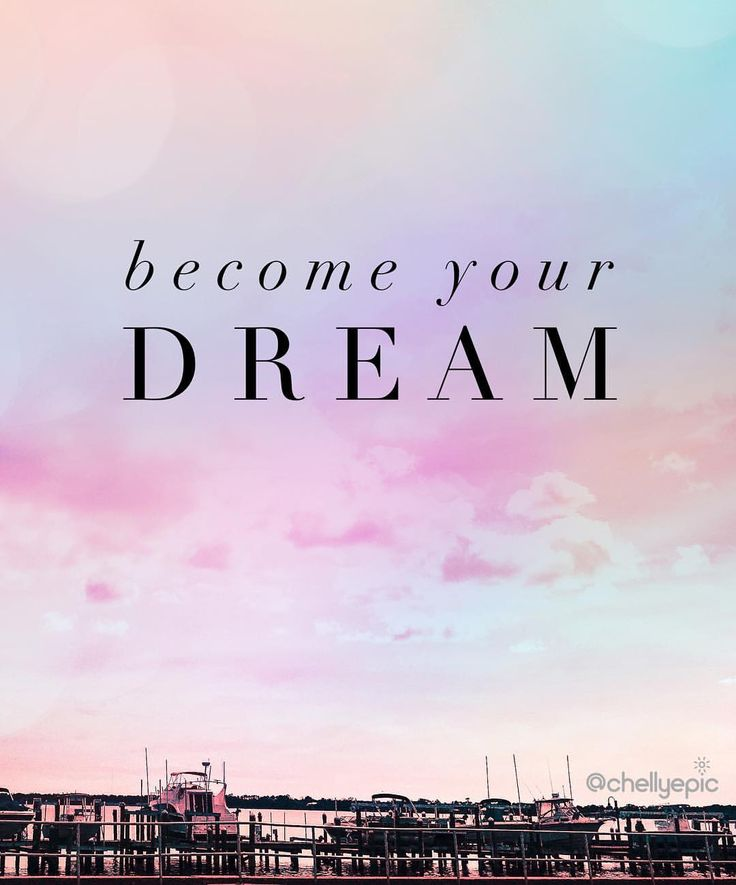 Become your dream. - James De La Vega  @chellyepic
