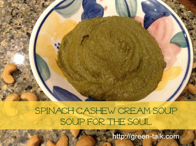 Spinach Soup with Cashew Cream. Soup for the Soul Vegan option ...