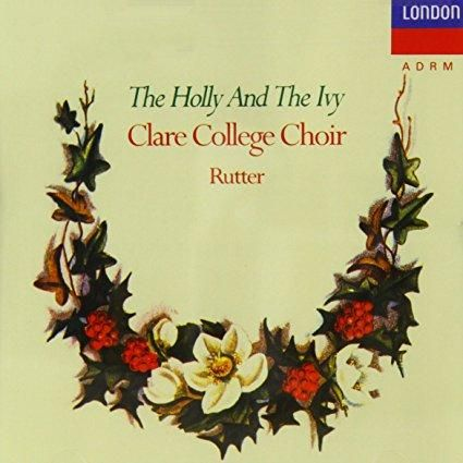 John Rutter - The Holly and the Ivy: Carols from Clare College