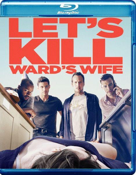Убьём жену Уорда / Let's Kill Ward's Wife (2014/BDRip/HDRip)  Жена Уорда — настоящая стерва. Все об этом знают. В том числе и сам Уорд. После многочисленных размышлений и разговоров Уорда с друзьями на эту тему происходит случайное происшествие, которое открывает перед ним новый мир проблем и возможностей…
