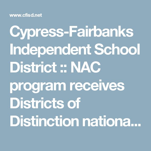 Cypress-Fairbanks Independent School District :: NAC program receives Districts of Distinction national recognition
