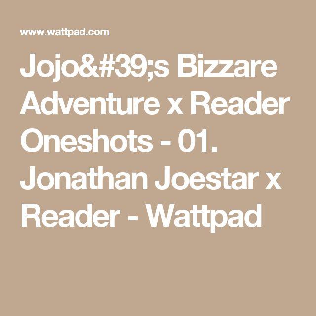 Jojo's Bizzare Adventure x Reader Oneshots - 01. Jonathan Joestar x Reader - Wattpad