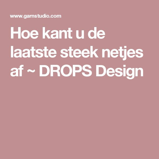 Hoe kant u de laatste steek netjes af ~ DROPS Design